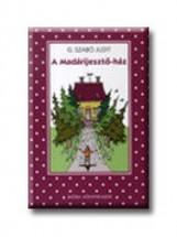 A MADÁRIJESZTŐ-HÁZ - Ekönyv - G. SZABÓ JUDIT