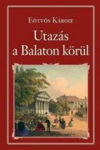 UTAZÁS A BALATON KÖRÜL - NEMZETI KÖNYVTÁR 44. - Ekönyv - EÖTVÖS KÁROLY