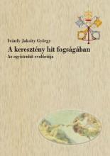 A KERESZTÉNY HIT FOGSÁGÁBAN - Ekönyv - IVÁNFY JAKSITY GYÖRGY