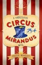 A VARÁZSLATOS CIRCUS MIRANDUS - Ebook - BEASLEY, CASSIE
