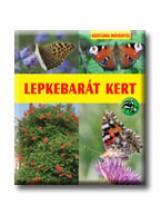 LEPKEBARÁT KERT - KERTÜNK NÖVÉNYEI - Ekönyv - ILONCZAI ZOLTÁN