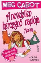 A NEVELETLEN HERCEGNŐ NAPLÓJA 7 ÉS 3/4 - TÖK JÓ KÖNYVEK - - Ekönyv - CABOT, MEG