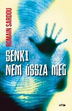 SENKI NEM ÚSSZA MEG - Ekönyv - SARDOU, ROMAIN