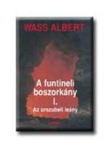 A FUNTINELI BOSZORKÁNY I-III. - FŰZÖTT - - Ebook - WASS ALBERT