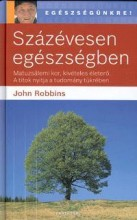 SZÁZÉVESEN EGÉSZSÉGBEN - Ekönyv - ROBBINS, JOHN