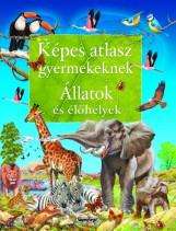Állatok és élőhelyek - Képes atlasz gyermekeknek - Ekönyv - NAPRAFORGÓ KÖNYVKIADÓ
