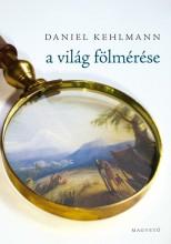 A VILÁG FÖLMÉRÉSE - Ekönyv - KEHLMANN, DANIEL