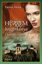 HÜRREM BOSZORKÁNYA - A BUDAI HÁREMHÖLGY - Ekönyv - MELEK, FATIMA