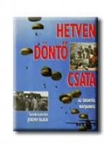 HETVEN DÖNTŐ CSATA AZ ÓKORTÓL NAPJAINKIG - Ekönyv - ATHENAEUM KÖNYVKIADÓ KFT