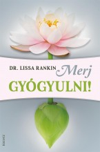 MERJ GYÓGYULNI! - Ekönyv - RANKIN, LISSA M.D.
