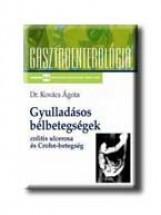 GYULLADÁSOS BÉLBETEGSÉGEK - COLITIS ULCEROSA ÉS CROHN-BETEGSÉG - - Ekönyv - KOVÁCS ÁGOTA DR.