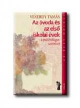 AZ ÓVODA ÉS AZ ELSŐ ISKOLAI ÉVEK - A PSZICHOLÓGUS SZEMÉVEL - Ekönyv - VEKERDY TAMÁS