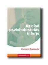 AZ ELSŐ PSZICHOTERÁPIÁS INTERJÚ - Ekönyv - ARGELANDER, HERMANN
