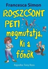 ROSSZCSONT PETI MEGMUTATJA, KI A FŐNÖK - Ekönyv - SIMON, FRANCESCA