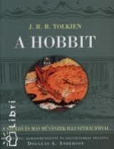 A HOBBIT - A SZERZŐ ÉS MÁS MŰVÉSZEK ILLUSZTRÁCIÓIVAL - - Ekönyv - TOLKIEN, J.R.R.