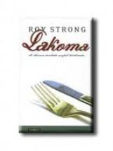 LAKOMA - A DÚSAN TERITETT ASZTAL TÖRTÉNETE - - Ekönyv - STRONG, ROY