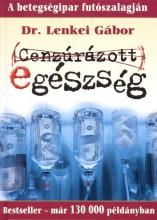 CENZÚRÁZOTT EGÉSZSÉG - KÖTÖTT - - Ebook - LENKEI GÁBOR DR.