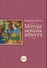 MÁTYÁS-MONDÁK KÖNYVE (2015) - Ekönyv - KOMJÁTHY ISTVÁN