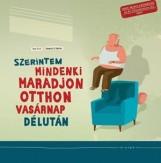 SZERINTEM MINDENKI MARADJON OTTHON VASÁRNAP DÉLUTÁN - Ekönyv - KISS OTTÓ