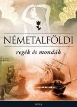 NÉMETALFÖLDI REGÉK ÉS MONDÁK - Ekönyv - MÓRA KÖNYVKIADÓ