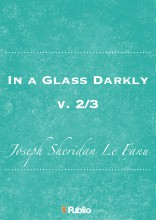 In a Glass Darkly, v. 2/3 - Ebook - Joseph Sheridan Le Fanu