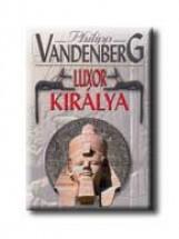 LUXOR KIRÁLYA - Ekönyv - VANDENBERG, PHILIPP