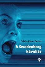 A SWEDENBORG KÁVÉHÁZ - Ekönyv - ORBÁN JÁNOS DÉNES