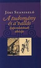 A TUDOMÁNY ÉS VALLÁS KAPCSOLATÁNAK ÁBÉCÉJE - Ekönyv - JÁKI SZANISZLÓ