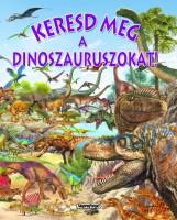 Keresd meg a dinoszauruszokat! - Keresd meg! - Ekönyv - NAPRAFORGÓ KÖNYVKIADÓ