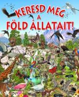 Keresd meg a Föld állatait! - Keresd meg! - Ekönyv - NAPRAFORGÓ KÖNYVKIADÓ