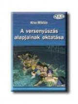 A VERSENYÚSZÁS ALAPJAINAK OKTATÁSA - Ekönyv - KISS MIKLÓS