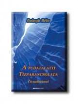 A TUDATALATTI TIZPARANCSOLATA - CD-VEL - Ekönyv - BALOGH BÉLA