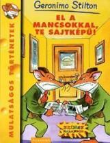EL A MANCSOKKAL, TE SAJTKÉPŰ! - Ekönyv - STILTON, GERONIMO