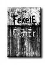 FEKETE FEHÉR - Ekönyv - MAGYAR ELEMÉR