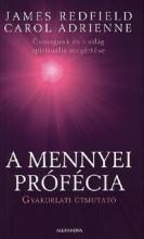 A MENNYEI PRÓFÉCIA - GYAKORLATI ÚTMUTATÓ - Ekönyv - REDFIELD, JAMES-ADRIENNE, CAROL