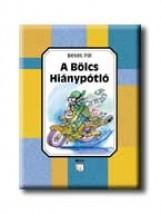 A BÖLCS HIÁNYPÓTLÓ - Ekönyv - BÉKÉS PÁL