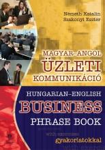 MAGYAR-ANGOL ÜZLETI KOMMUNIKÁCIÓ - HUNGARIAN-ENGLISH BUSINESS PHRASE BOOK - Ekönyv - LX-0105 - NÉMETH KATALIN-SZAKONYI ESZTER