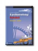 8 PRÓBAÉRETTSÉGI FIZIKÁBÓL - KÖZÉPSZINT-IRÁSBELI - Ekönyv - CSISZÁR IMRE-HILBERT MARGIT