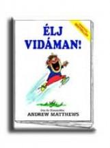 ÉLJ VIDÁMAN! - Ekönyv - MATTHEWS, ANDREW