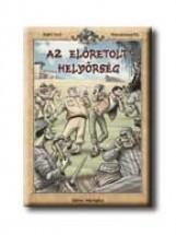 AZ ELŐRETOLT HELYŐRSÉG - SZINES KÉPREGÉNY - KÖTÖTT - - Ekönyv - REJTŐ JENŐ-KORCSMÁROS PÁL