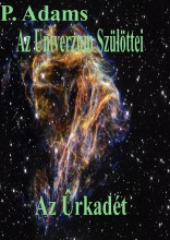 Az Univerzum szülöttei - Ekönyv - P. Adams