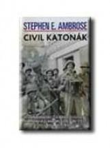 CIVIL KATONÁK - Ekönyv - AMBROSE, STEPHEN E.