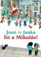 JANÓ ÉS JANKA - ITT A MIKULÁS! - Ebook - SMITH, M.G., ANNIE