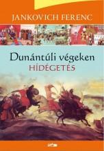 DUNÁNTÚLI VÉGEKEN - HÍDÉGETÉS - Ekönyv - JANKOVICH FERENC