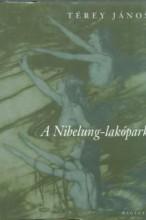 A NIBELUNG-LAKÓPARK - Ekönyv - TÉREY JÁNOS