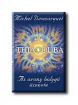 THIAOOUBA - AZ ARANY BOLYGÓ ÜZENETE - Ekönyv - DESMARQUET, MICHEL