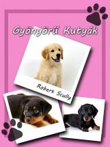 Gyönyörű Kutyák - Ekönyv - Robert Scully