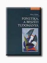 FONETIKA, A BESZÉD TUDOMÁNYA - Ekönyv - GÓSY MÁRIA