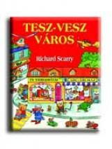 TESZ-VESZ VÁROS - Ekönyv - SCARRY, RICHARD