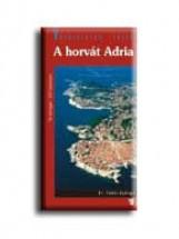 A HORVÁT ADRIA - VARÁZSLATOS TÁJAK - - Ekönyv - FEHÉR GYÖRGY